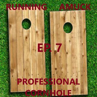 EP. 7 Professional Cornhole
