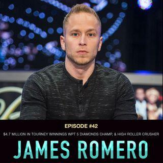 #42 James Romero: $4.7 Million in Tourney Winnings, WPT 5 Diamonds Champ, High Roller Crusher