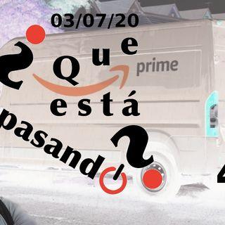 Repartidor de Amazon | ¿Que esta pasando? 42 (03/07/20)