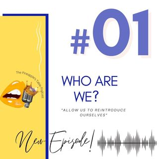 Episode 1: Allow Us to ReIntroduce Ourselves