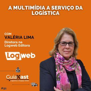 Valéria Lima e a multimídia a serviço da logística com a LogWeb