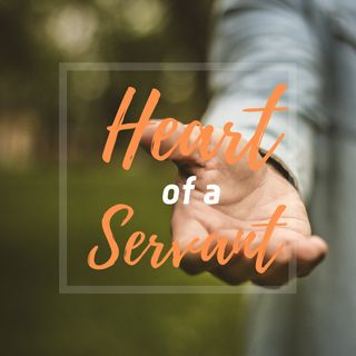 Heart of a Servant