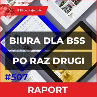 #507 Co Ujęto W Drugiej Edycji Przeglądu Biur Dla BSS?