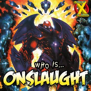 Episode 82 - Who is ONSLAUGHT?