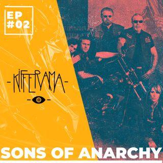 Kifferama - #02 - Sons Of Anarchy