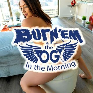 Burn'Em & The OG In The Morning 6-30-2020 On UpTown Radio Via 102.5 FM The Pulse Plus An Hour Of New Heat Uncut!