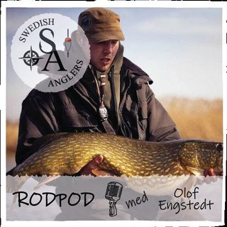 Swedish Anglers RodPod avsnitt 16 med Olof Engstedt