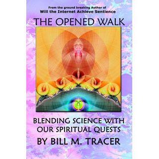 The Opened Walk -Bill M Tracer, Theresa J Morris, Ken Johnston Sr