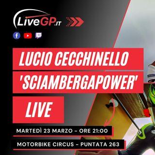 LIVE con Lucio Cecchinello e Sciambergapower | Motorbike Circus - Puntata 263