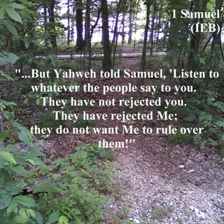 Israel Rejects God As King, And Samuel Testifies Against Them