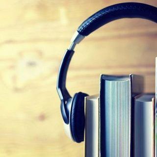 Audiolibri: cosa sono e dove trovarli. La mia esperienza