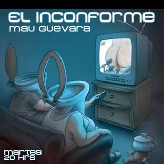 "El Inconforme Capitulo 37 ""Reality sucks!"""
