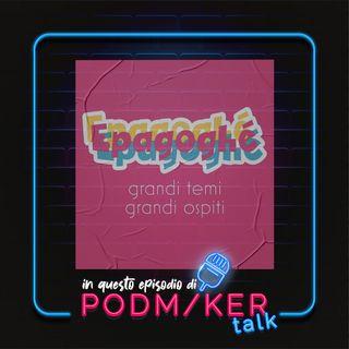 Podmaker Talk presenta: Epagoghé.