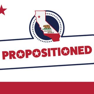 Propositioned - An introduction and history of the propositions you'll see this year on the ballot