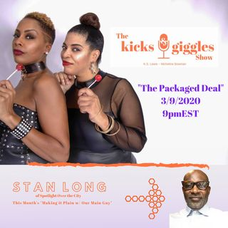 "The Kicks & Giggles Show--Ep. 30. ""The Packaged Deal"""