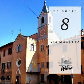 Puntata 08 - Via Magolfa