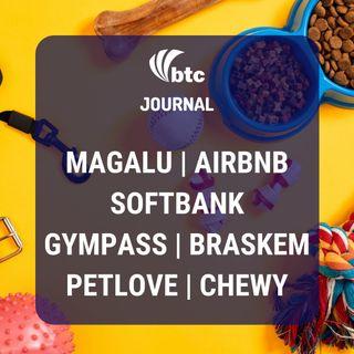 IRB, Magalu, Saraiva, Airbnb, Softbank, Gympass, Petlove e Baskem | BTC Journal 09/04/20