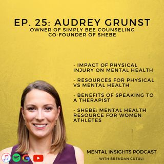 EP#25: SheBe - Mental Health Resources for Female Athletes | Audrey Grunst