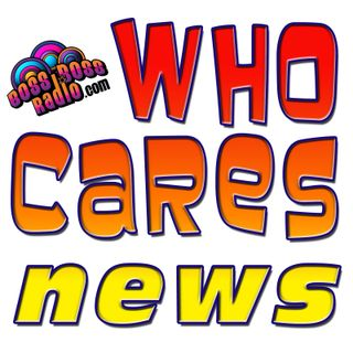 The Who Cares News 8-31-18 Ep. 1385