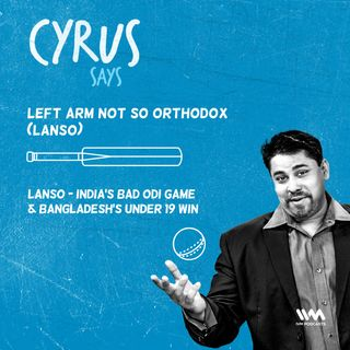 Ep. 488: LANSO - India's Bad ODI Game & Bangladesh's Under 19 Win