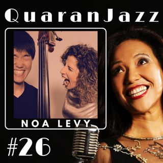 QuaranJazz episode #26 - Interview with Noa Levy
