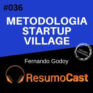 T2#036 Metodologia startup village | Fernando Godoy
