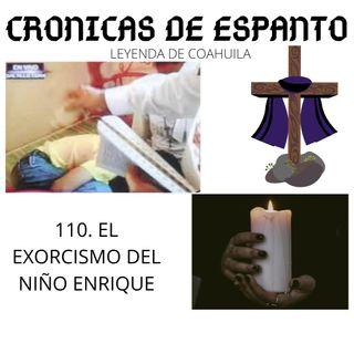 110. El exorcismo del pequeño Enrique.