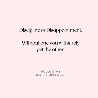 Discipline or Disappointment. Ep. 471