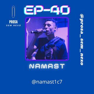 NamasT - EP40