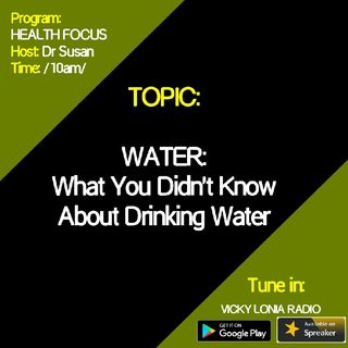 HEALTH FOCUS with Dr Susan: What You Didn't Know About Drinking Water