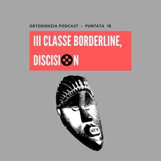 III° classi borderline, DISCision
