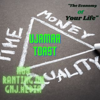 "Ujamaa Toast 72221-5 ""The Economy Of Your Life"""
