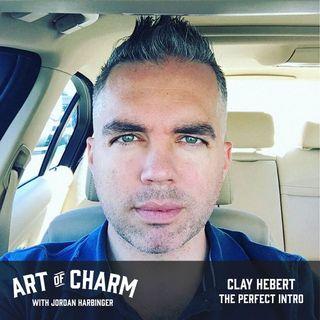 555: Clay Hebert | The Perfect Intro