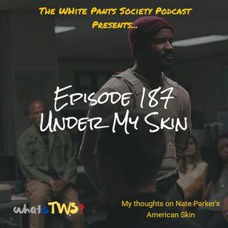 Episode 187 - Under My Skin