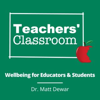 Wellbeing and Self Care for Educators and Students with Dr. Matt Dewar