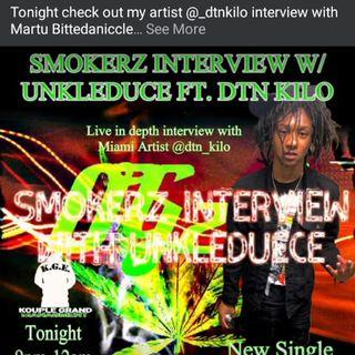 SMOKERZ INTERVIEW W/ UNKLEDUECE FT DTN Kilo : LIVE NOW