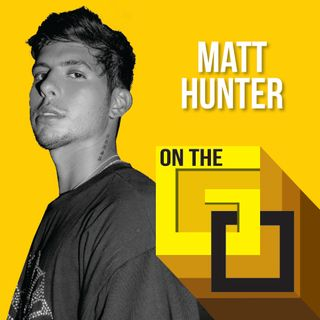 23. On The Go @ Home with Matt Hunter