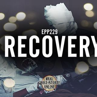 Recovery | Haunted, Paranormal, Supernatural