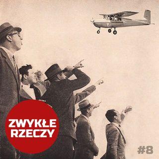 Zwykłe Rzeczy #8 - Najbardziej spektakularny lot samolotem w latach 80-tych