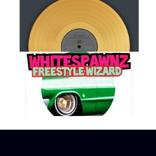 Episode 8 - Whitespawnz HIP-HOP FREESTYLE Show