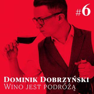 #6 Winne Pogaduchy - Dominik Dobrzyński - Wino jest podróżą