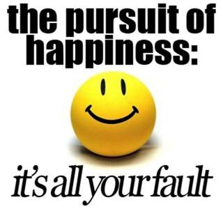 The Pursuit of Happiness - It's All Your Fault