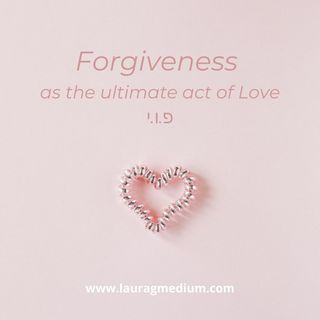 FORGIVENESS AS THE ULTIMATE ACT OF LOVE