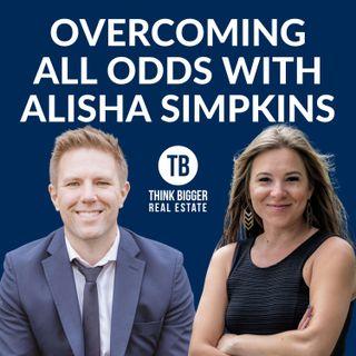 Overcoming All Odds with Alisha Simpkins
