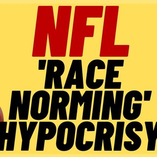NFL WOKE Hypocrisy Exposed Over 'Race Norming' Black Players