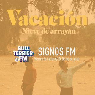 SignosFM #496 Viernes de Estrenos (El último de julio)
