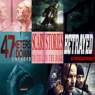 Week 126: (Scary Stories to Tell in the Dark (2019), 47 Meters Down: Uncaged (2019), Betrayed (2018))