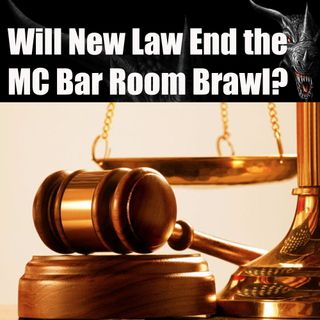 Will New Law Kill the Motorcyle Club Bar Room Brawl - Episode 7