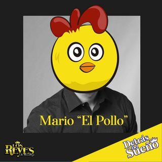 """¿Quién es Mario """"El Pollo""""?"""