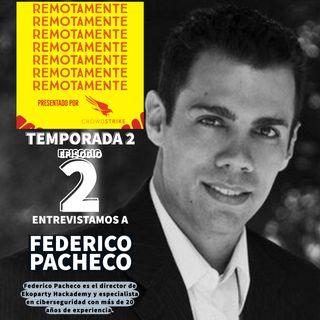 46 - Entrevistamos a Federico Pacheco, especialista en ciberseguridad con más de 20 años de experiencia.